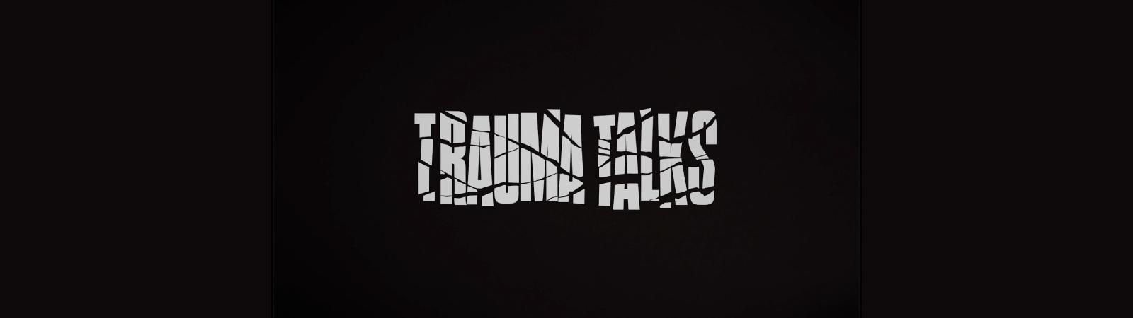 Trauma Talks